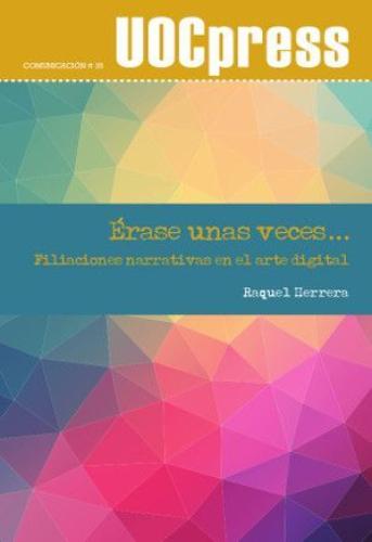Érase unas veces, filiaciones narrativas en el arte digital | Uniandes
