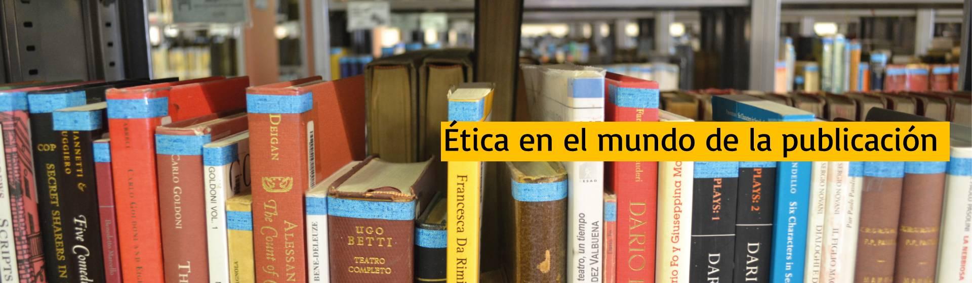 Ética en el mundo de la publicación | Uniandes