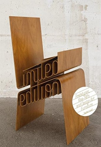 Limited Edition : Prototypes, One-Offs and Design Art Furniture | Uniandes