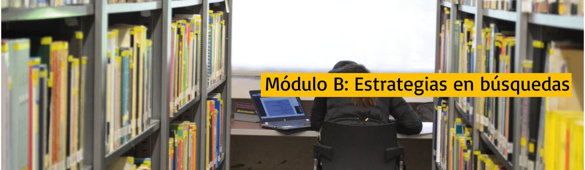 Módulo B: Estrategias en búsquedas de información | Uniandes