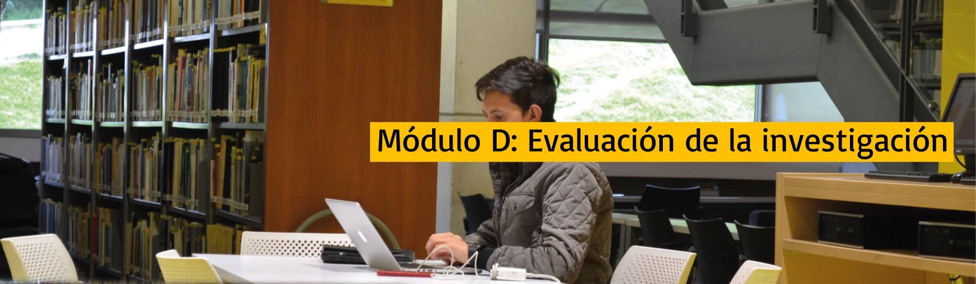 Módulo D: Evaluación de la investigación | Uniandes