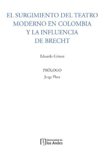 El surgimiento del Teatro Moderno en Colombia y la influencia de Brecht | Uniandes